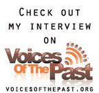 Check out my interview on Voices of the Past